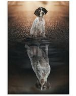 German Shorthaired Pointer Dog Reflection In Water Believe In Yourself Gift For Dog Lovers Vertical Poster
