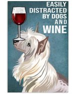 Easily Distracted By Chinese Crested Dogs And Red Wine Gift For Dog Lovers Vertical Poster