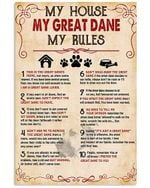 My Great Dane My House My Rules Gift For Dog Lovers Vertical Poster