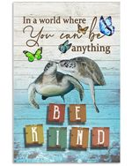 Turtles In A World Where You Can Be Anything Be Kind Vertical Poster