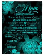 Teal Turtle Son Gift For Mom You Will Always Be My Loving Mother Fleece Blanket