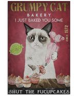Grumpy Cat I Just Baked You Some Shut The Fucupcakes Vertical Poster