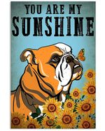 Bulldog You Are My Sunshine Gift For Dog Lovers Vertical Poster
