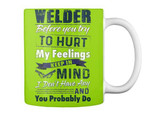 Gift For Welder Before You Try To Hurt My Feelings Keep In Mind Mug