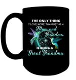 Being A Great Grandma The Only Thing I Love More Than Other Tittles Mug