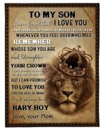 Remember Whose Son You Are Mom Gift For Son Fleece Blanket