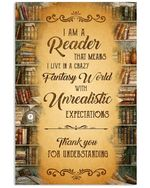 Books I Am A Reader That Means I Live Is A Crazy Fantasy World Vertical Poster