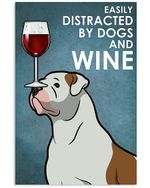 Easily Distracted By American Bulldog And Red Wine Gift For Dog Lovers Vertical Poster