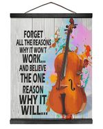 Cello Forget All The Reasons Why It Will Music Instrument Matte Canvas