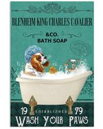 Blenheim King Charles Cavalier Co Bath Soap Wash You Paws Gift For Dog Lovers Vertical Poster