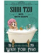 Cute Shih Tzu Co Bath Soap Wash You Paws Gift For Dog Lovers Vertical Poster
