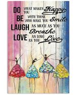 Ballet Dancer Do What Makes Happy You Vertical Poster