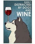 Easily Distracted By Alaskan Malamute Dog And Red Wine Gift For Dog Lovers Vertical Poster