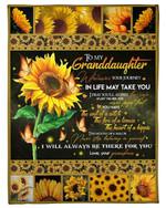 Sunflower Grandma Gift For Granddaughter Always Be There For You Fleece Blanket