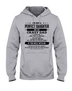 I'm Not A Perfect Daghter But My Crazy Dad Loves Me Gift For Daughter Hoodie