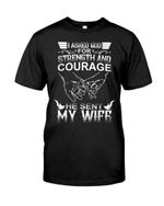 I Asked God For Strength And Courage Guys Tee