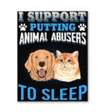 Support Putting Animal Abusers To Sleep Gift For Cat Lovers Vertical Poster