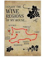 I Enjoy The Wine Regions Of My House Vertical Poster