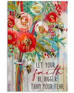 Bees Let Your Faith Be Bigger Than Your Fear Vertical Poster