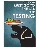All Food Must Go To The Labardor For Testing Vertical Poster