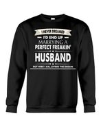 Great Gift For Husband Here I Am Living The Dream Sweatshirt