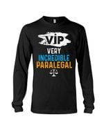 Vip Very Incredible Paralegal Unique Unisex Long Sleeve