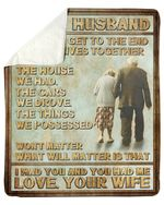 Gifts For Husband When We Get To The End We Lives Together Sherpa Fleece Blanket