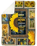 Gift For Daughter In A World Full Of Roses Be A Sunflowers Sherpa Fleece Blanket