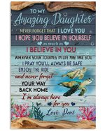Ocean World Turtle Follow Your Dream Dad Gift For Daughter Vertical Poster