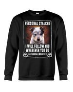 Blue Heeler Personal Stalker St. Patrick's Day Printed Sweatshirt