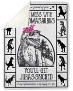 Don't Mess With Grandmasaurus You'll Get Jurasskiced Sherpa Fleece Blanket