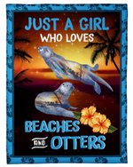 Just A Girl Who Loves Beaches And Otters Fleece Blanket