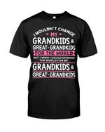 I Wouldn't Change My Grandkids And Great Grandkids For The World Guys Tee
