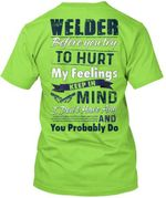 Gift For Welder Before You Try To Hurt My Feelings Keep In Mind Guys Tee
