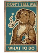Funny Dog Smoke With Pipe Don't Tell Me What To Do Vertical Poster