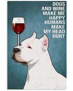 American Pit Bull Terrier Dogs And Wine Make Me Happy Humans Make My Head Hurt Vertical Poster