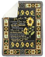 Sunfowers Daughter Gift For Mom Filling My Hearts Sherpa Fleece Blanket