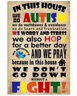 Autism Awareness Gift We Worry And Stress In This House Vertical Poster