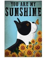 Boston Terrier You Are My Sunshine Gift For Dog Lovers Vertical Poster