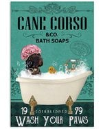 Dog Cane Corso Co Bath Soap Wash You Paws Gift For Dog Lovers Vertical Poster