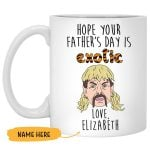 Custom Name Hope Your Father's Day Is Exotic Love Printed Mug
