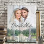 Custom Photo Grow Old With Me Happy Life Matte Canvas