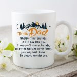 To My Dad Journey In Life Mountain Printed Mug