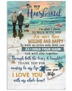 To My Husband I Am Glad I Chose To Walk With You Beachside Vertical Poster