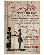 To My Daughter Never Feel That You Are Alone Vertical Poster