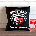 World's Best Dad Hands Down Custom Name Gift For Dad Pillow Cover