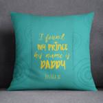 I Found My Prince Custom Name Printed Cushion Pillow Cover