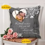 Custom Name And Photo Gift For Couple Cushion Pillow Cover Love You Then Love You Still