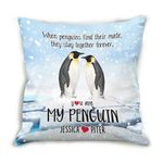 Custom Name Cushion Pillow Cover Gift You Are My Penguin
