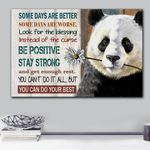 Panda Some Days Are Better Be Positive Stay Strong Matte Canvas
